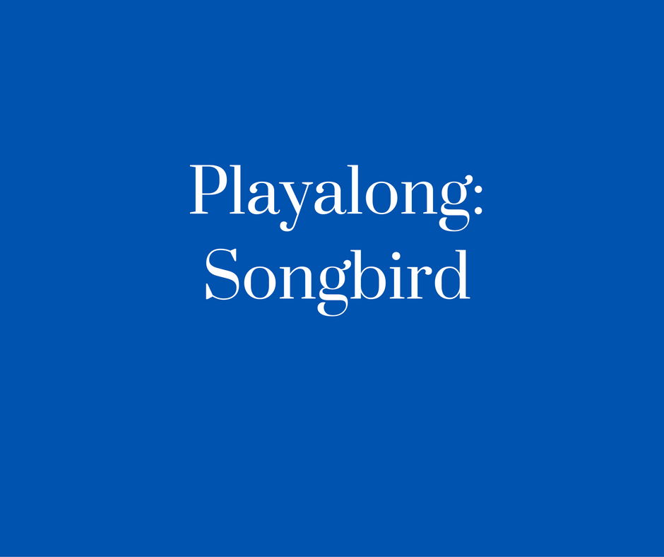 Playalong- Songbird