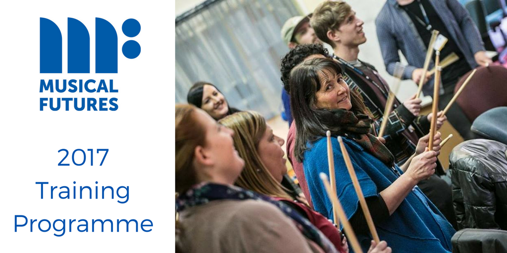 Musical Futures training and CPD programme 2017