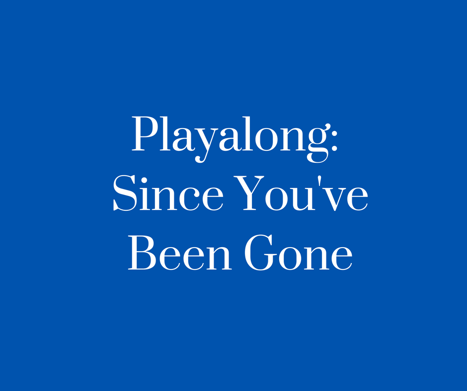 Playalong- Since You've Been Gone