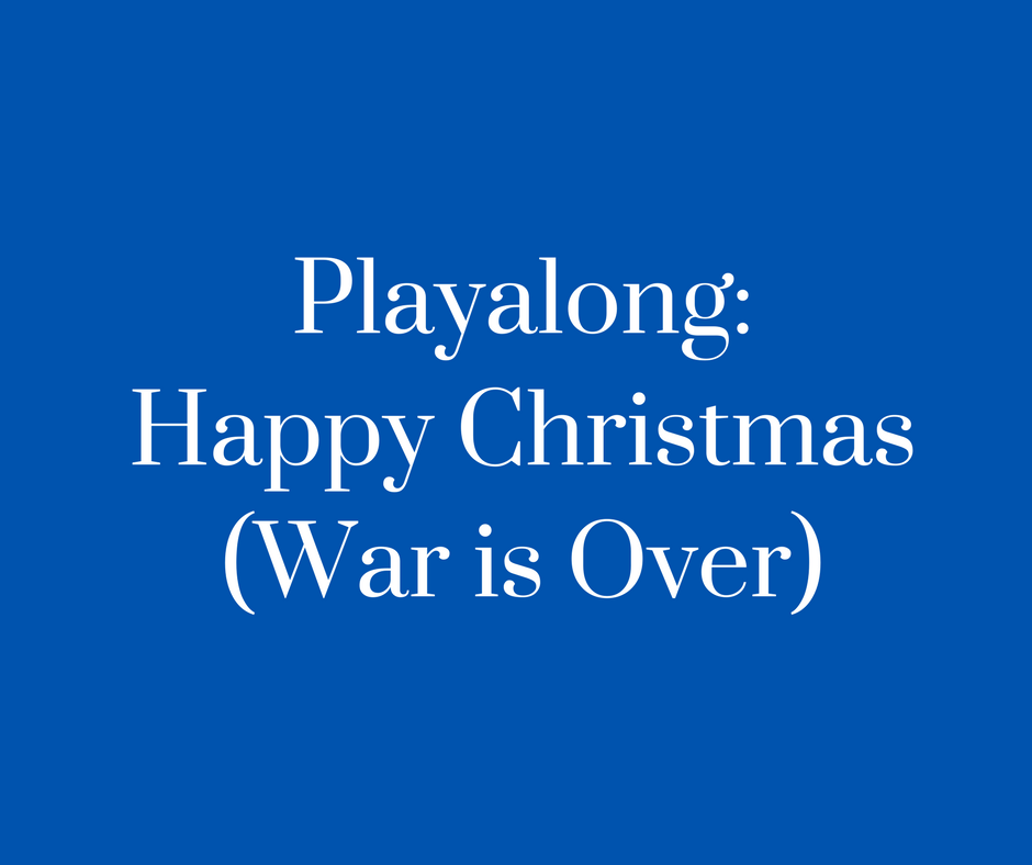 Playalong_Happy Christmas (War is Over)