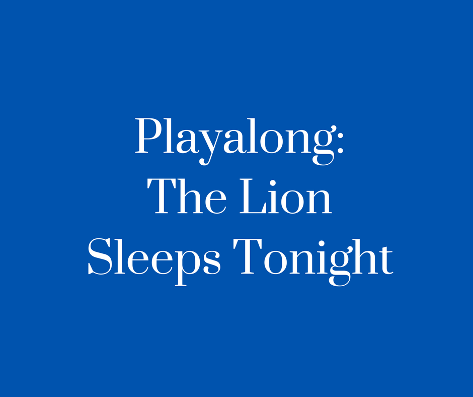 Playalong_The_Lion_Sleeps_Tonight