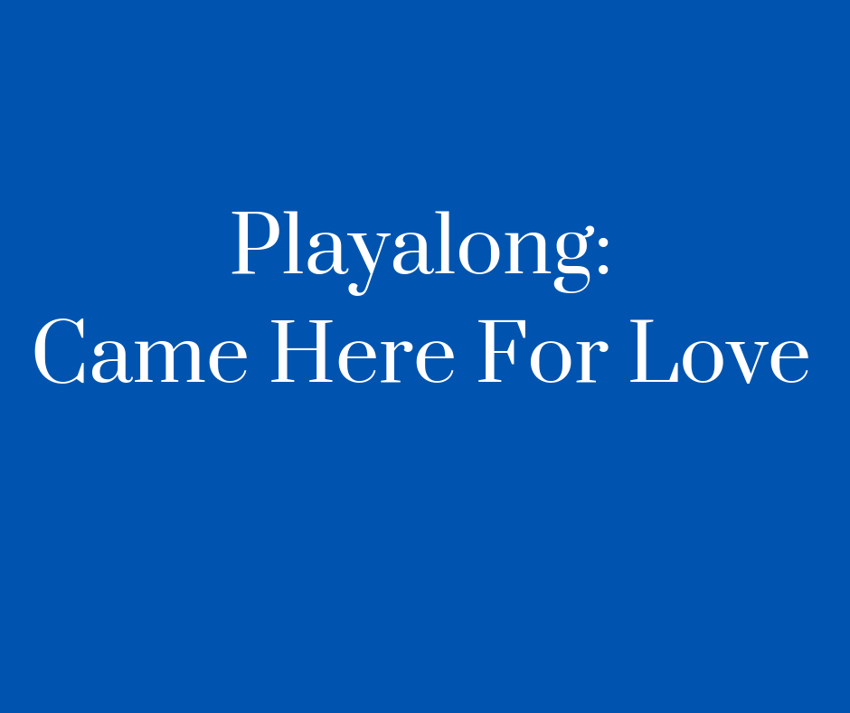 Playalong_Came Here For Love