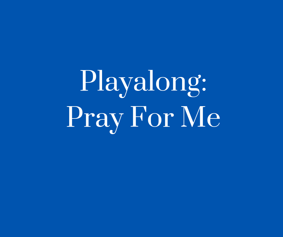 Playalong_Pray For me